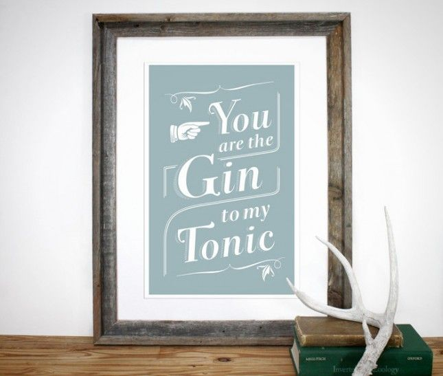 You are the gin to my tonic.