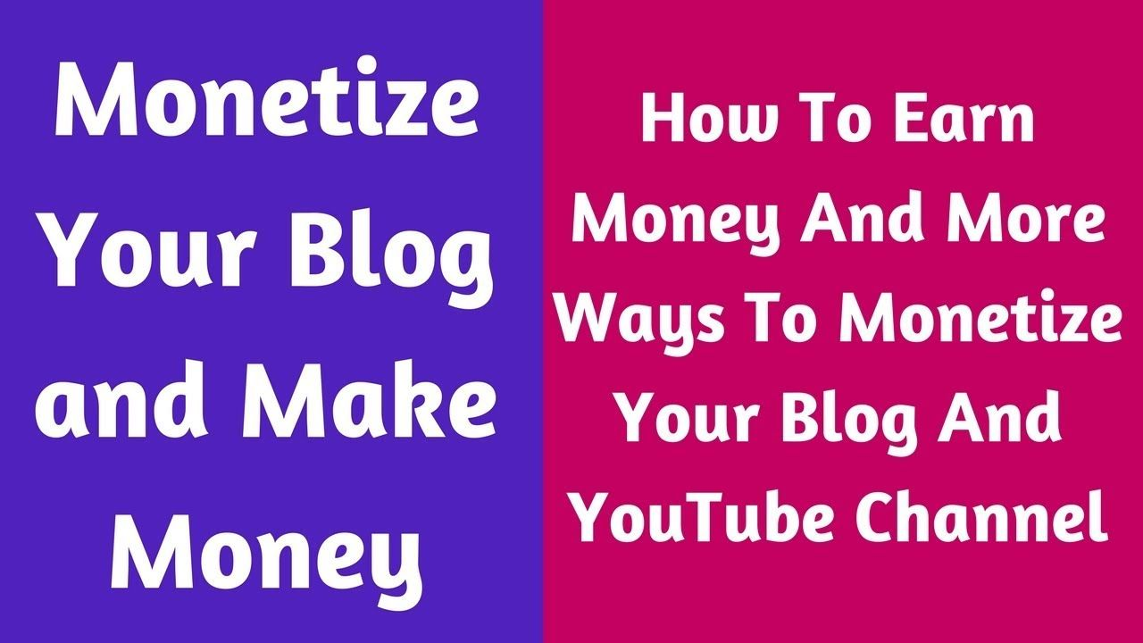 How To Earn Money And More Ways To Monetize Your Blog And Youtube Channel Earn Money Monetize Money Blogging