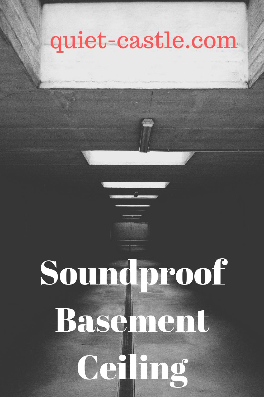 Soundproof Basement Ceiling 2020