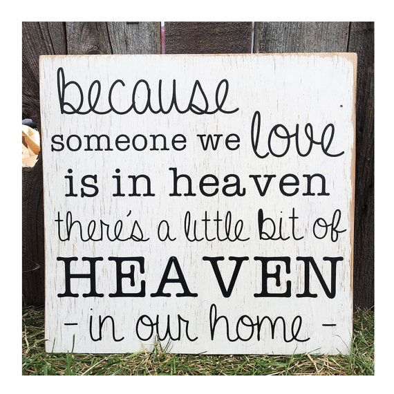 Download Because Someone We Love Is In Heaven Sign. Heaven In Our ...
