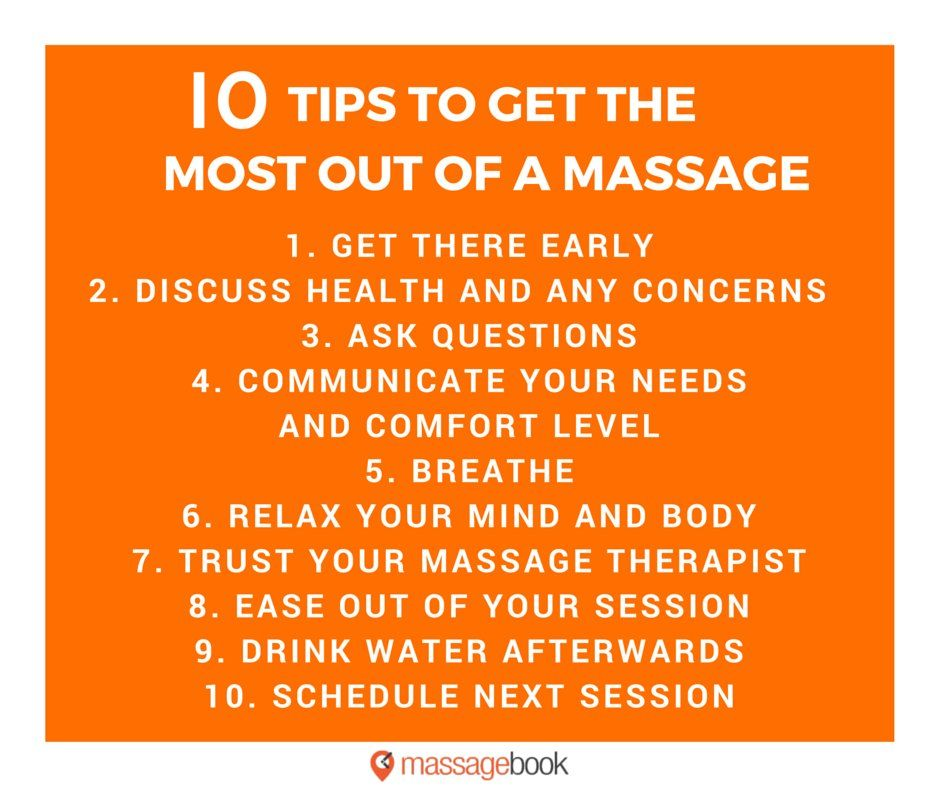 10 Tips To Get The Most Out Of Your Massage Massage Therapy