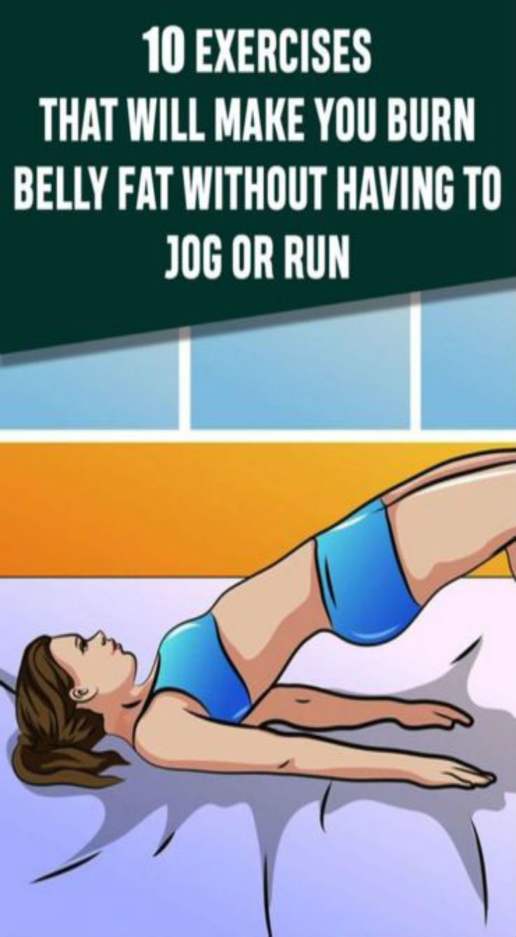 10 Exercises That Will Make You Burn Belly Fat Without Having To Jog or…