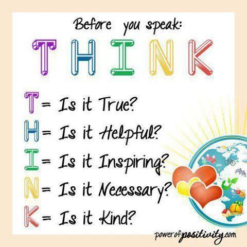 BEFORE you speak THINK...