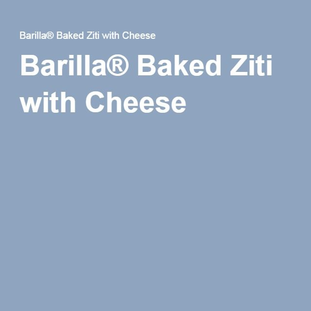 Barilla® Baked Ziti with Cheese