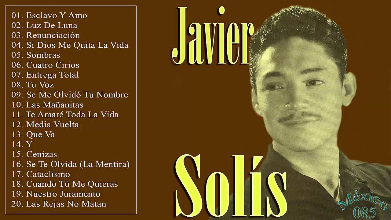 Javier Solis sus mejores canciones (Mix De Exitos Romanticos)   Mejores  canciones, Javier solis, Canciones