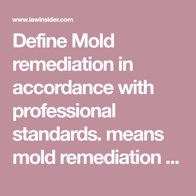 Define Mold remediation in accordance with professional standards