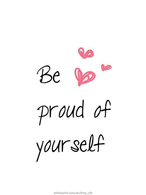 Be Proud Of Yourself Be Your Own Cheerleader Motivation