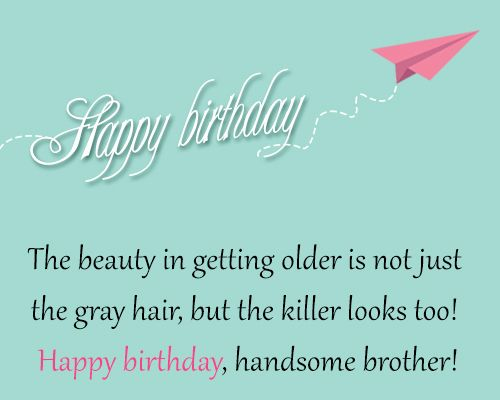 Funny Birthday Quotes For Big Brother