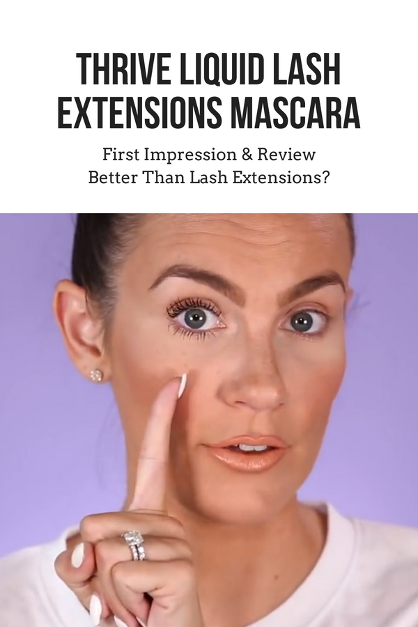 I Kept Seeing Thrive Liquid Lash Extensions Mascara All Over My