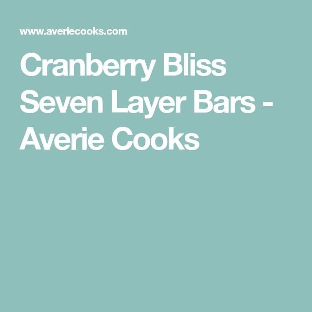 Cranberry Bliss Seven Layer Bars - Averie Cooks