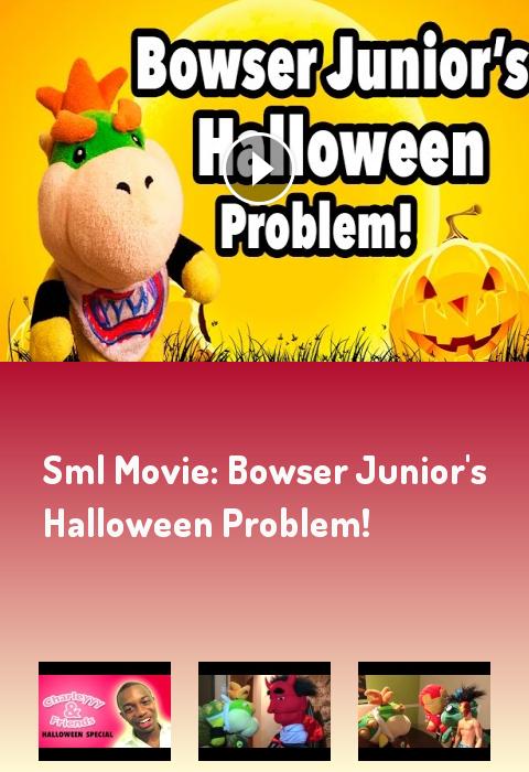 Sml Movie Bowser Junior S Halloween Problem Halloween