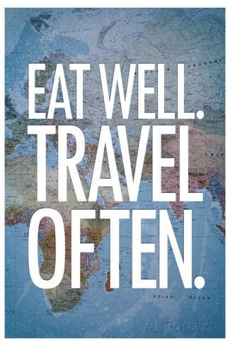 Eat Well Travel Often Prints Travel Quotes Eating Well Travel