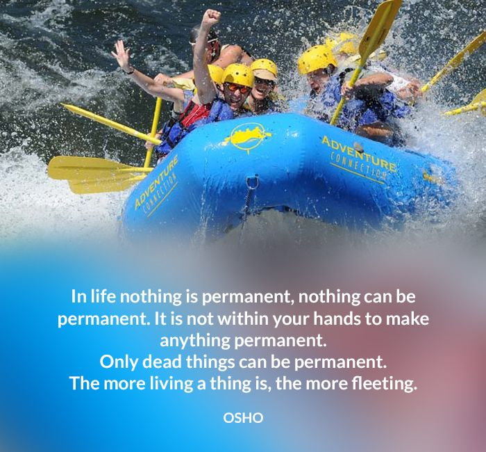 It Is Not Within Your Hands To Make Anything Permanent. Only Dead Things  Can Be Permanent. The More Living A Thing Is, The More Fleeting.
