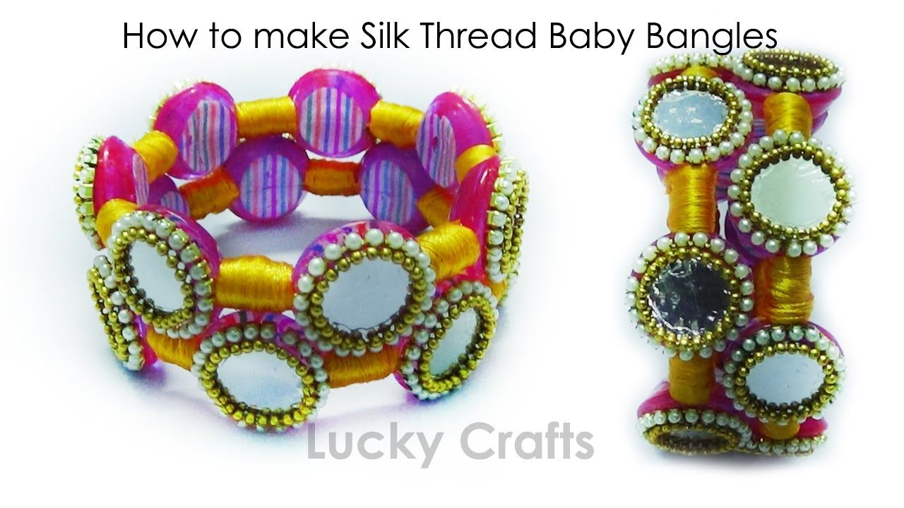 How to make Silk Thread Baby Bangles at Home | Lucky Crafts | Silk ...