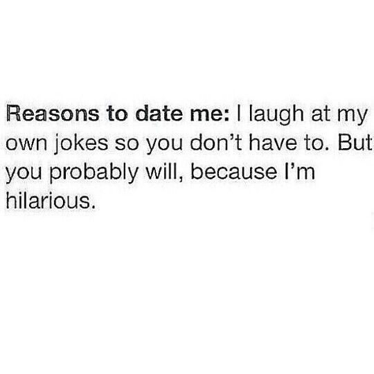 Pretty Much Funny Quotes Reasons To Date Me Relatable Quotes