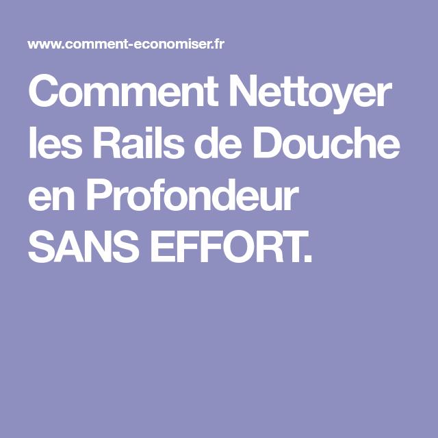 Comment Nettoyer les Rails de Douche en Profondeur SANS EFFORT.