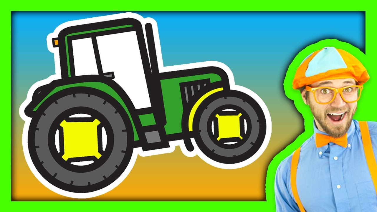 Tractor Song For Children With Blippi Youtube Kids Songs
