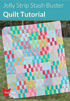 Jelly Strip Stash Buster Quilt Tutorial--use leftover jelly roll strips