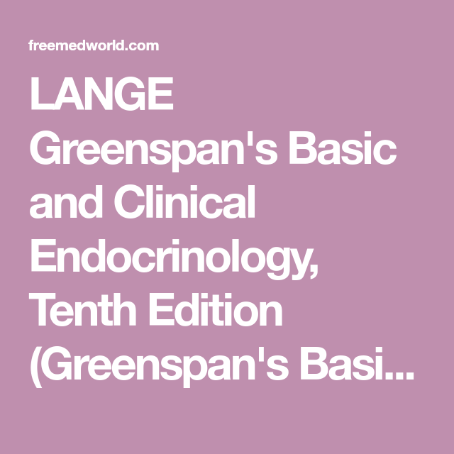 Lange Greenspan S Basic And Clinical Endocrinology Tenth Edition Greenspan S Basic Clinical Endocrinology 10th Edition Pdf Free Downloa Clinic Basic Tenth