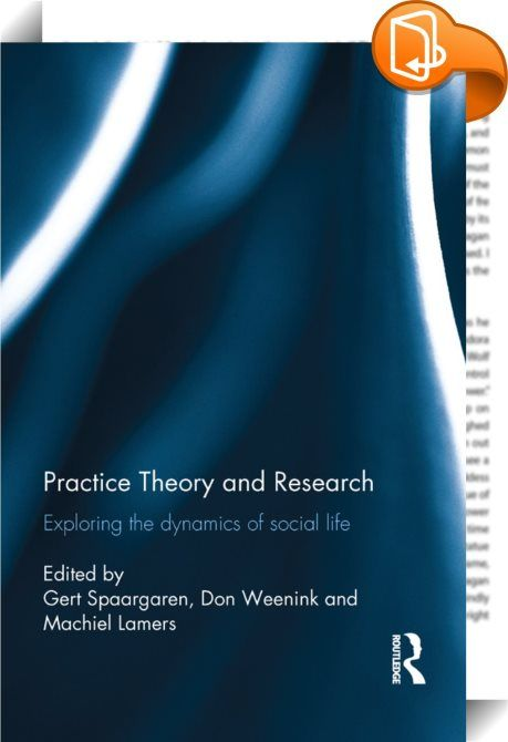 Practice Theory and Research    :  There has been an upsurge in scholarship concerned with theories of social practices in various fields including sociology, geography and management studies. This book provides a systematic introduction and overview of recent formulations of practice theory organised around three important themes: the importance of analysing the role of the non-human alongside the human; the reflexive nature of social science research; and the dynamics of social chang...