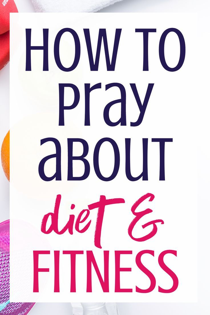 Photo of How to Pray About Fitness & Diet