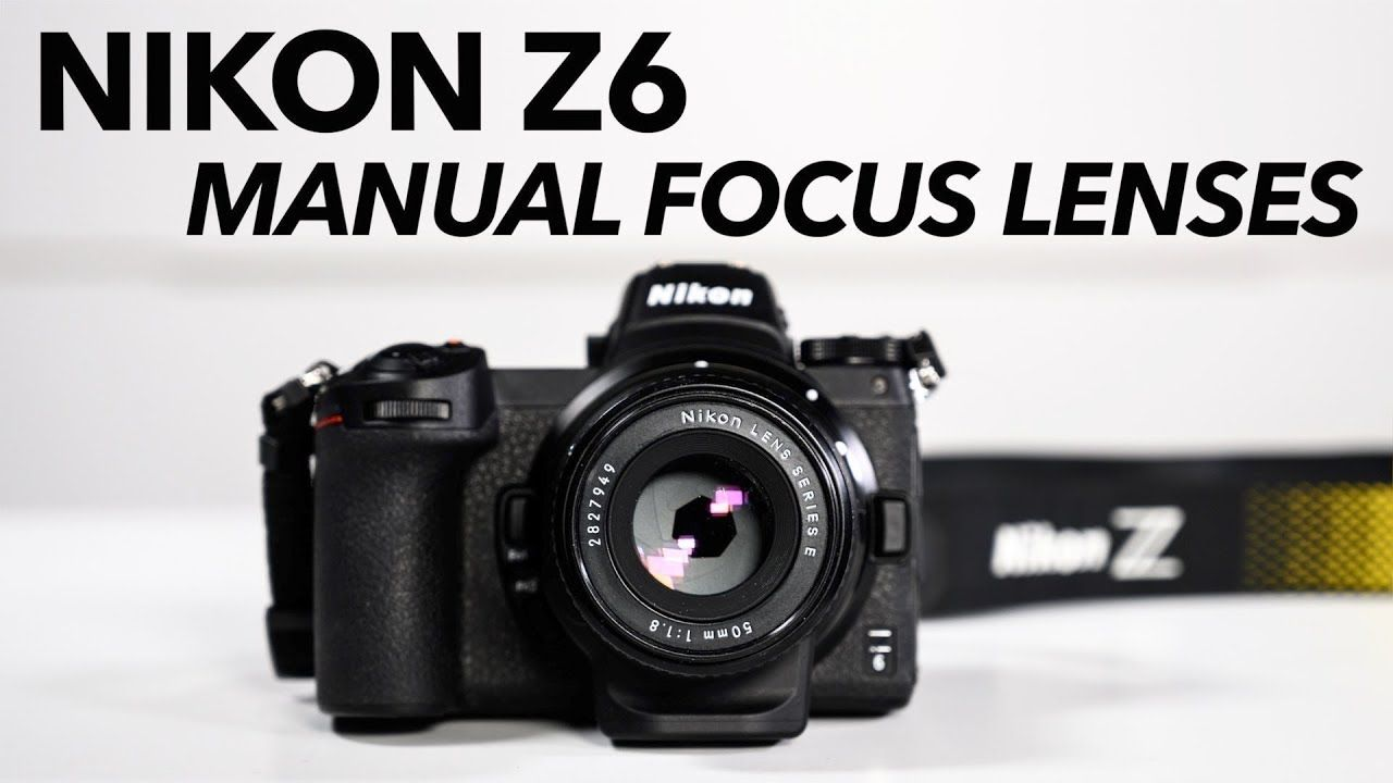 Nikon Z6 Using Manual Focus Lenses Good Or Bad Manual Focus Nikon Compact Camera