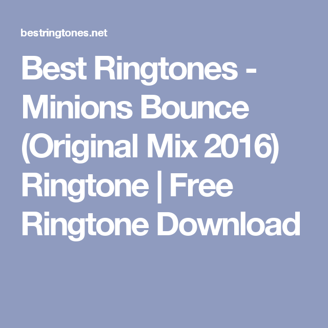 Best Ringtones - Minions Bounce (Original Mix 2016) Ringtone