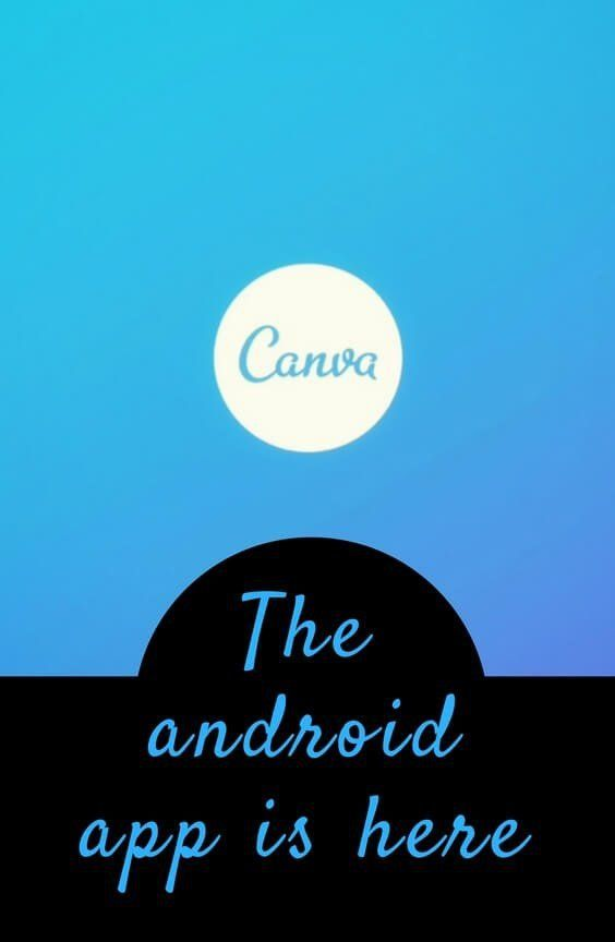 Canva for Android App is Here How does it compare to the