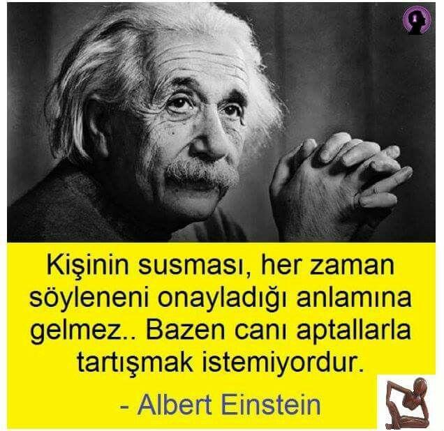 Iki Sey Sonsuzdur Biri Evren Digeri Aptallik Ama Ilkinden Emin Degilim Albert Einstein Albert Einstein Sozleri Ilham Verici Sozler Ozlu Sozler