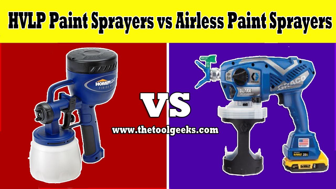 Hvlp Paint Sprayers Vs Airless Paint Sprayers What S The Difference