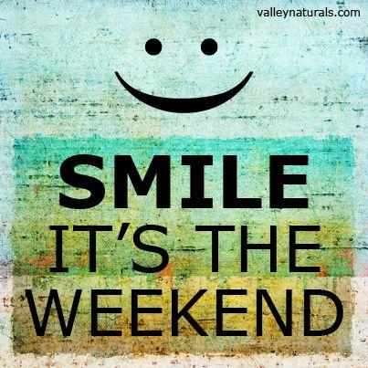 Smile It's the weekend! | Motivation, Humour, Les sentiments