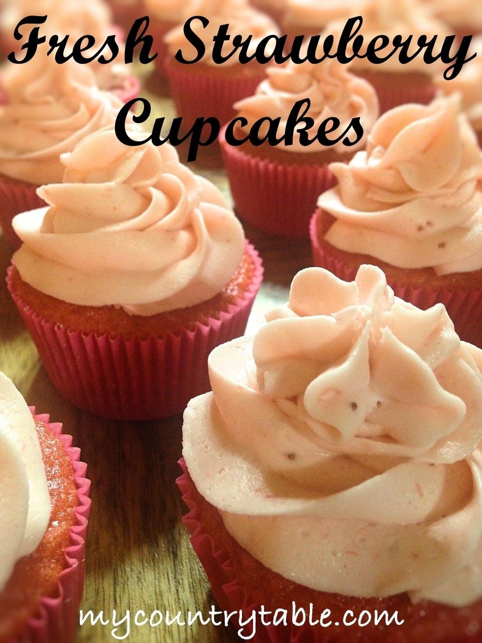 Fresh strawberry cupcakes my country table recipe