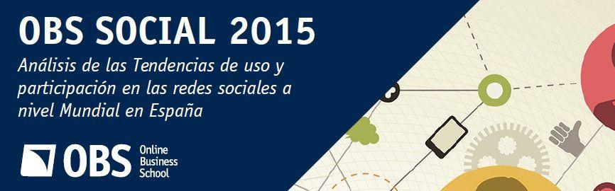 Conclusiones del nuevo Estudio de OBS sobre penetración de Redes Sociales. Análisis del tipo de usuario, edad, geografía y usos por red social media.