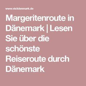 Margeritenroute in Dänemark | Lesen Sie über die schönste Reiseroute ...