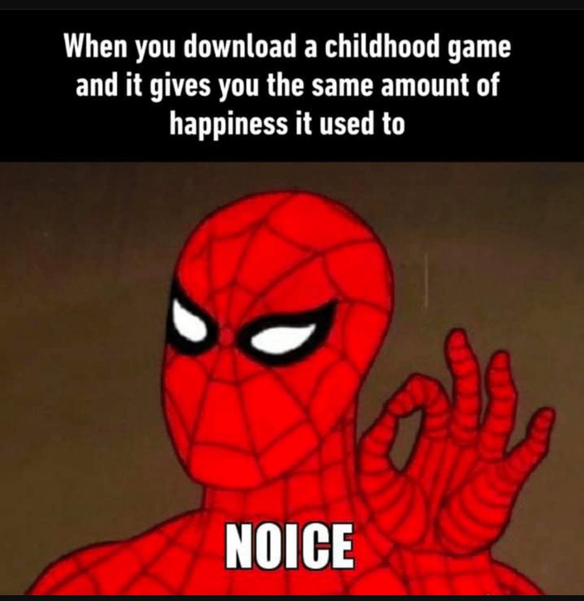 I Know The Feeling In 2021 Childhood Games Spiderman Funny Memes