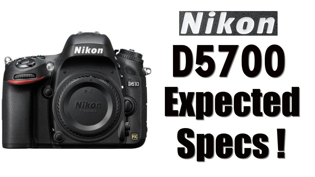 Nikon D5700 4K DSLR Expected Specifications ! 2019 Comming
