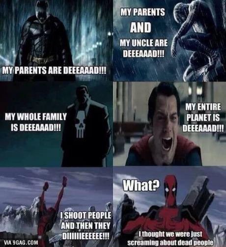 Gotta love DeadPool - super hero meme