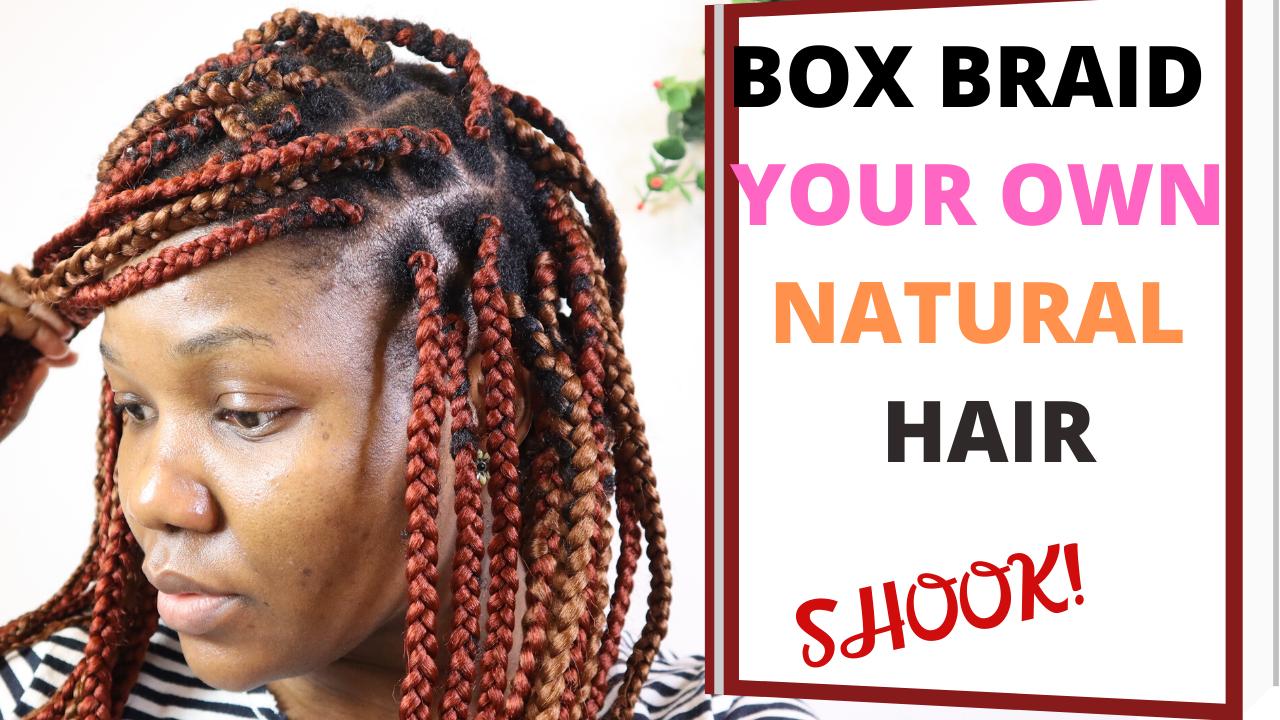 Box Braids Your Own Hair