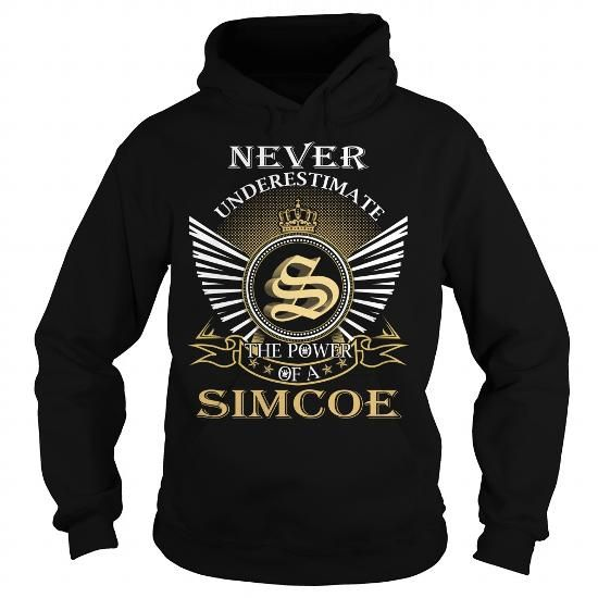 Never Underestimate The Power of a SIMCOE - Last Name, Surname T-Shirt #name #tshirts #SIMCOE #gift #ideas #Popular #Everything #Videos #Shop #Animals #pets #Architecture #Art #Cars #motorcycles #Celebrities #DIY #crafts #Design #Education #Entertainment #Food #drink #Gardening #Geek #Hair #beauty #Health #fitness #History #Holidays #events #Home decor #Humor #Illustrations #posters #Kids #parenting #Men #Outdoors #Photography #Products #Quotes #Science #nature #Sports #Tattoos #Technology…