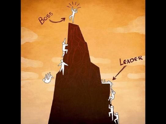 Not necessarily true of all bosses, but highlights what a Leader helps other people accomplish.