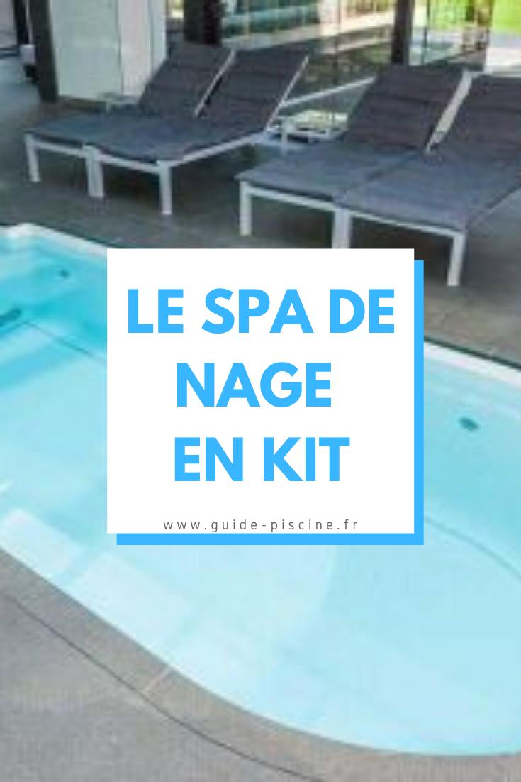 Spa De Nage En Kit Guide Piscine Fr En 2020 Spa De Nage Spa Spa Exterieur