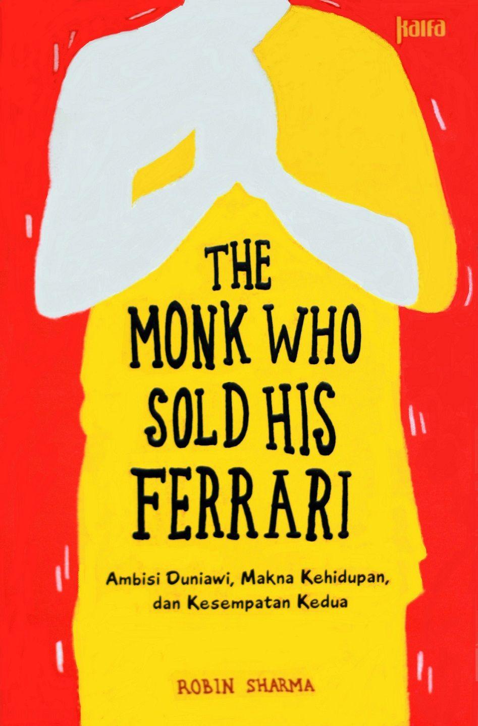 The Monk Who Sold His Ferrari Robin Sharma Buku Sewabuku