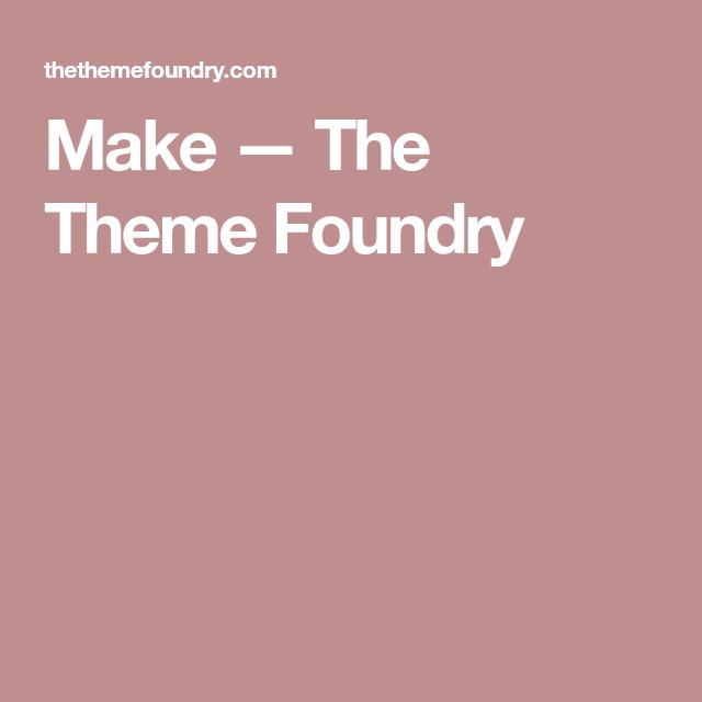 theme foundry