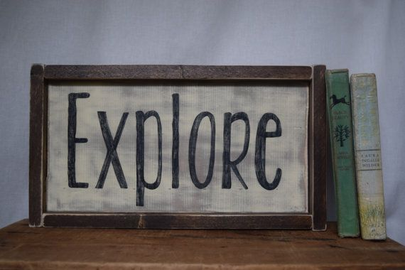 Check out this item in my Etsy shop https://www.etsy.com/listing/471293885/explore-sign