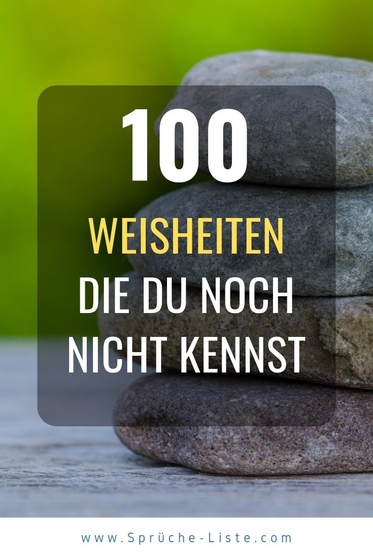 100 Weisheiten Die Du Noch Nicht Kennst Lebensweisheiten Spruche Ehrliche Zitate Weisheiten