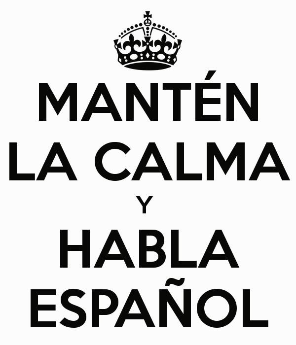 Buen logo para utilizar como publicidad. MANTÉN LA CALMA Y HABLA ESPAÑOL - KEEP CALM AND CARRY ON Image Generator