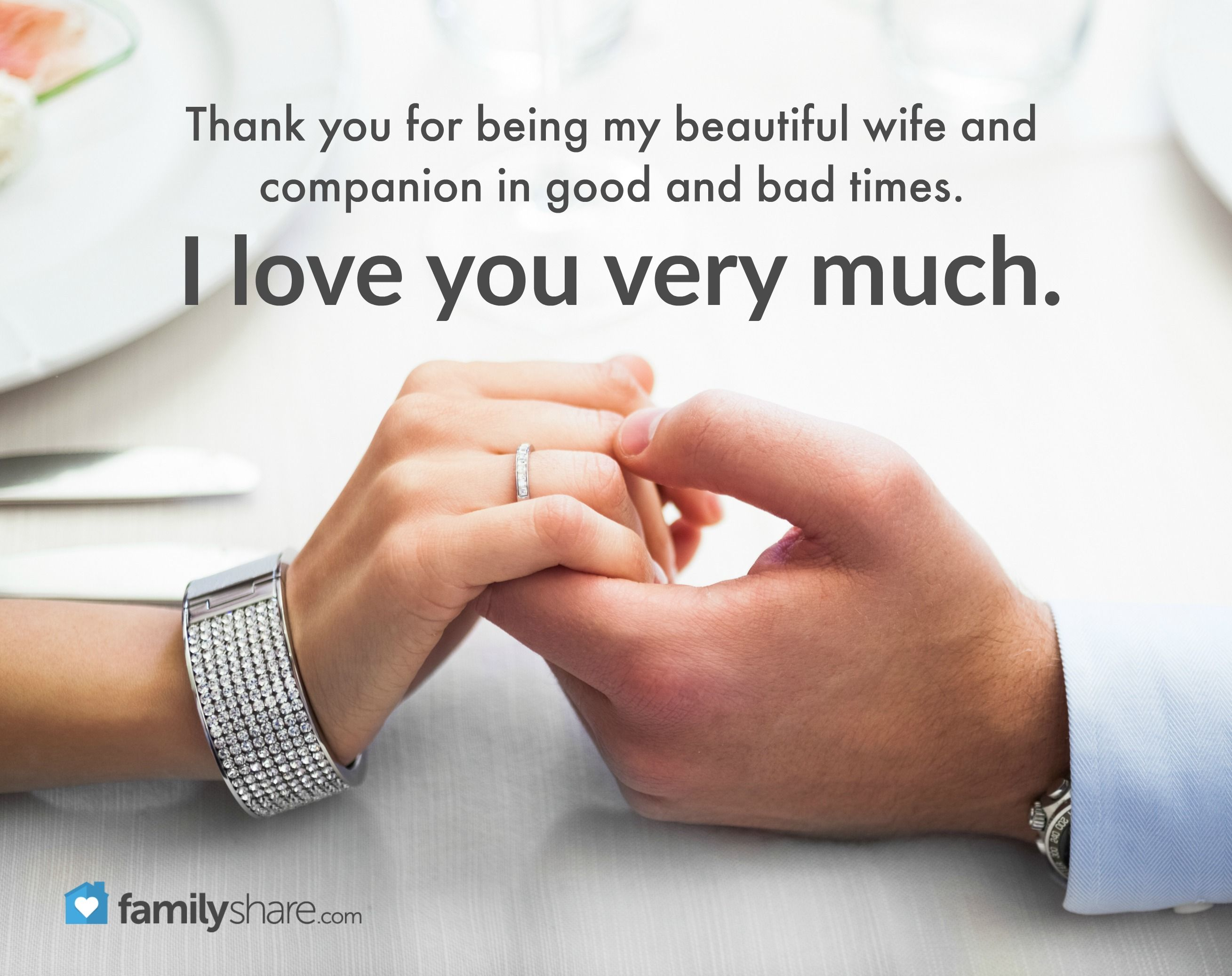 Thank You For Being My Beautiful Wife And Companion In Good And Bad Times I Love You Very Much Words Of Affirmation Beautiful Wife Happy Marriage