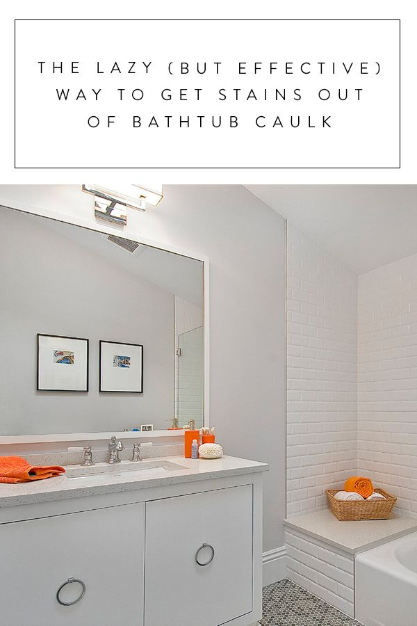 Awesome The Lazy (But Effective) Way To Get Stains Out Of Bathtub Caulk