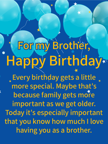 I Love Having You! Happy Birthday Wishes Card for Brother: When