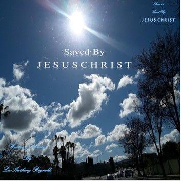 Saved By J E S U S C H R I S T: Cleansed By Faith In H I S ...